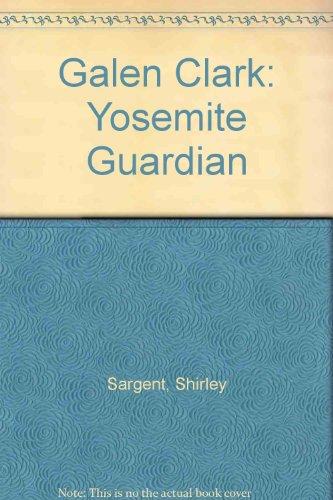 9780945593089: Galen Clark: Yosemite Guardian