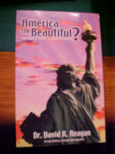 9780945593157: America the Beautiful ? THE United States in Bible Prophecy