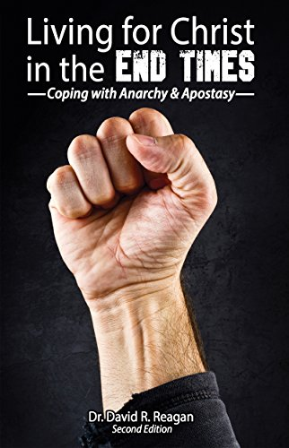 9780945593249: Living for Christ in the End Times: Coping with Anarchy and Apostasy