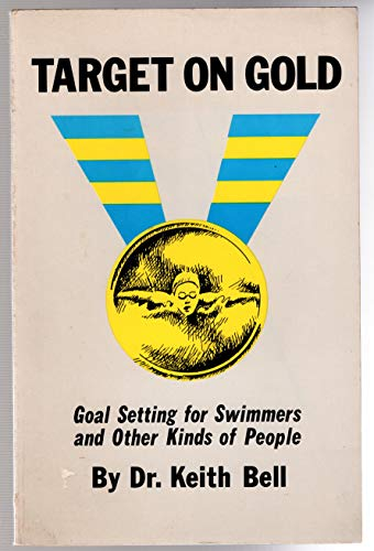 9780945609025: Target on Gold: Goal Setting for Swimmers and Other Kinds of People