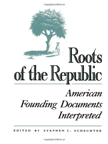 9780945612209: Roots of the Republic: American Founding Documents Interpreted