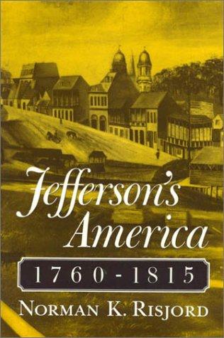 9780945612254: Jefferson's America, 1760-1815
