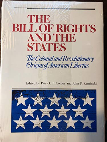 The Bill of Rights and the states: Conley, Patrick T.