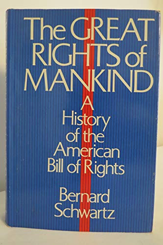 The Great Rights of Mankind: A History: Bernard Schwartz