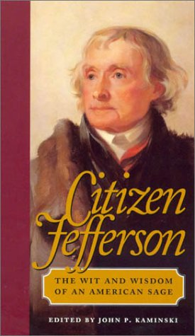 9780945612353: Citizen Jefferson: The Wit and Wisdom of an American Sage