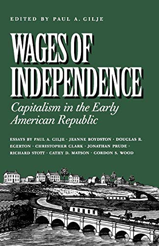 9780945612520: Wages of Independence: Capitalism in the Early American Republic
