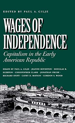 9780945612537: Wages of Independence: Capitalism in the Early American Republic
