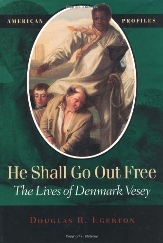 9780945612674: He Shall Go Out Free: The Lives of Denmark Vesey