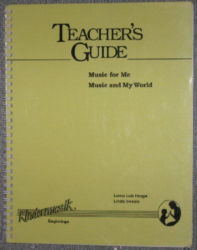 Teachers Guide (Music For Me, Music For My World): Lorna Lutz Heyge, Linda Swears