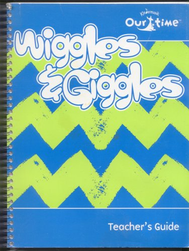 9780945613725: Kindermusik Our Time: Wiggles & Giggles Teacher's Guide