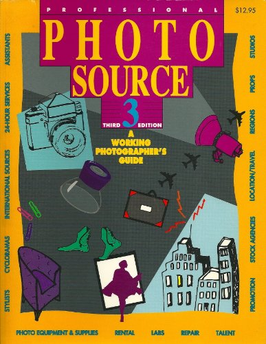 Professional Photo Source: A Working Photographer's Guide, 3rd Edition