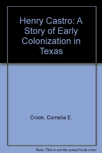 9780945632016: Henry Castro: A Story of Early Colonization in Texas