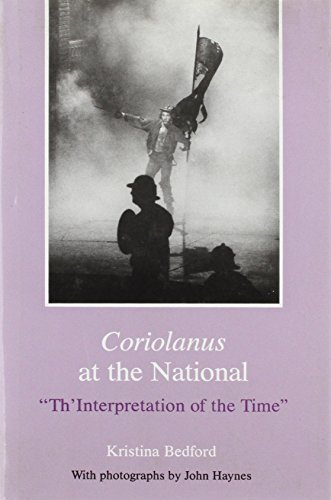 9780945636182: Coriolanus at the National:Th' Interpretation of the Time