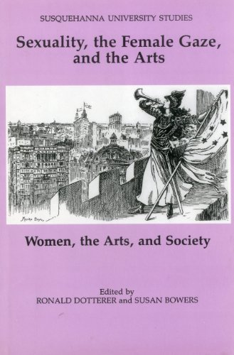 9780945636328: Sexuality, the Female Gaze and the Arts: Women, the Arts, and Society (Susquehanna University Studies)