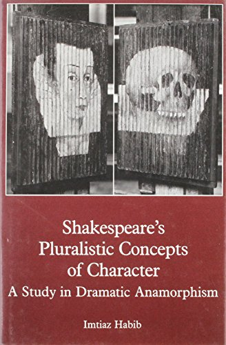9780945636373: Shakespeare's Pluralistic Concepts of Character: A Study in Dramatic Anamorphism