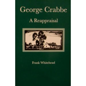 George Crabbe: A Reappraisal: Whitehead, Frank