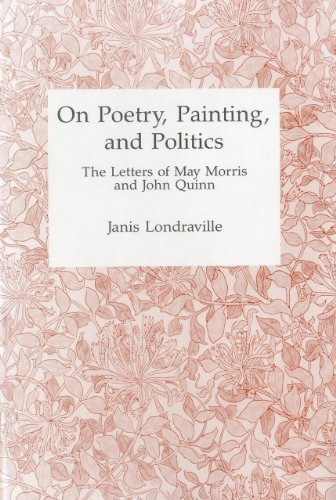 On Poetry, Painting, and Politics: The Letters of May Morris and John Quinn (0945636962) by Morris, May; Quinn, John