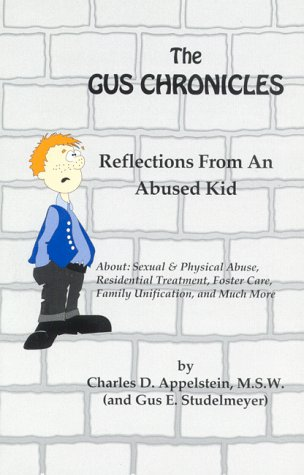 9780945653059: The Gus chronicles : reflections from an abused kid : about