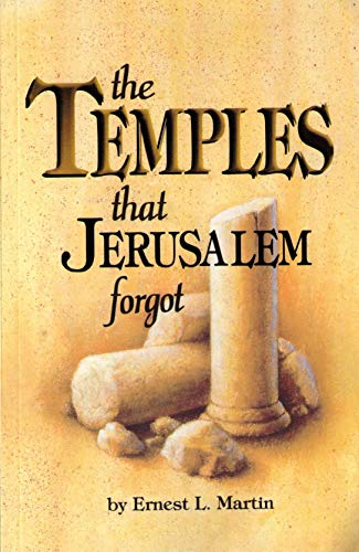 The Temples That Jerusalem Forgot (0945657951) by Ernest L. Martin