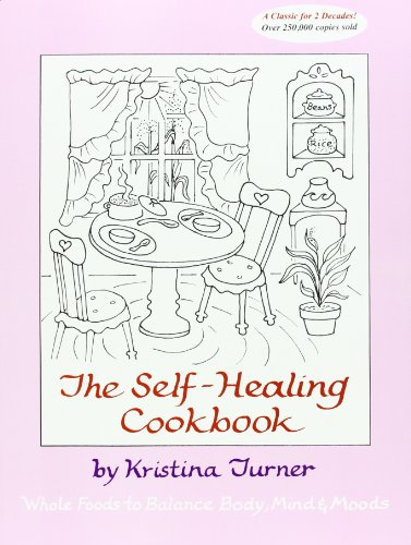 9780945668145: The Self-Healing Cookbook: Whole Foods to Balance Body, Mind & Moods