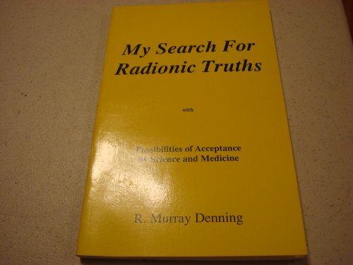 9780945685012: My Search for Radionic Truths