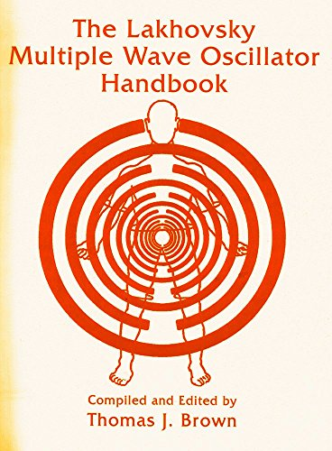 9780945685036: Lakhovsky Multiple Wave Oscillator Handbook: Comprising the Borderland Sciences Research Foundation Lakhovsky Multiple Wave Oscillator & Radio-Cellular Oscillator Research Files