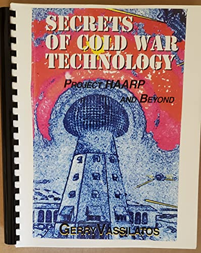 9780945685203: Secrets of Cold War Technology (Projects HAARP and Beyond)