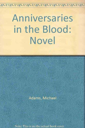 Anniversaries in Blood: Adams, Michael