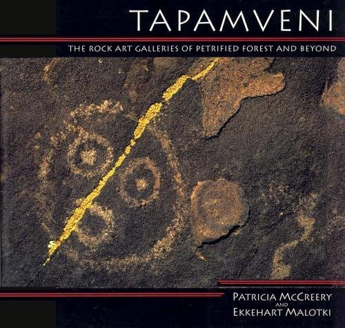 9780945695059: Tapamveni: The Rock Art Galleries of Petrified Forest and Beyond