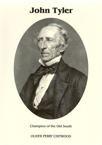 John Tyler : Champion of the Old: Oliver P. Chitwood