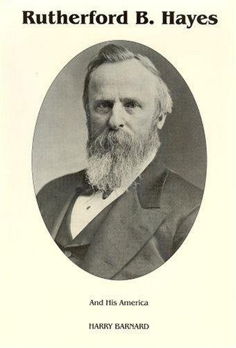 9780945707059: Rutherford B. Hayes: And His America