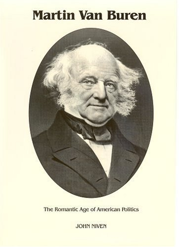 a biography of martin van buren an american politician The significant facts one needs to know about martin van buren, america's eighth president and in many ways the founder of the nation's system of political parties.