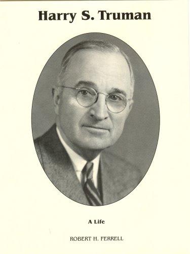 HARRY S. TRUMAN: A LIFE: Ferrell, Robert H.