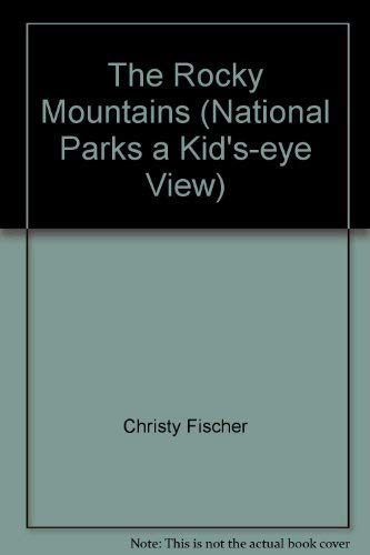 9780945710004: The Rocky Mountains (National Parks a Kid's-eye View)