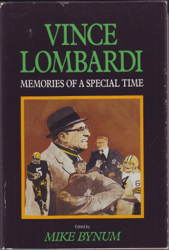 Vince Lombardi: Memories of a Special Time: Bynum, Mike ed.
