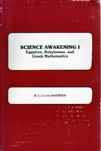 Science Awakening I: Egyptian, Babylonian and Greek: B. L. Van