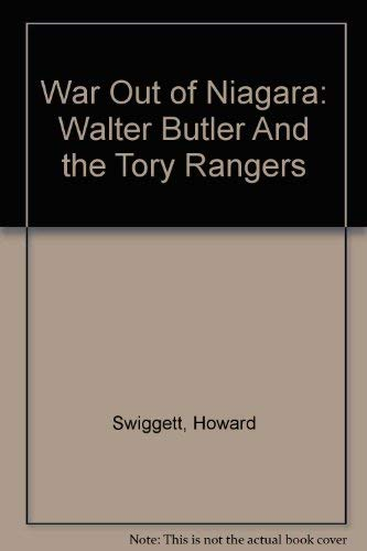 9780945726531: War Out Of Niagara; Walter Butler And The Tory Rangers