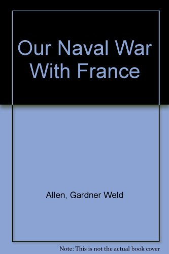 9780945726586: Our Naval War With France