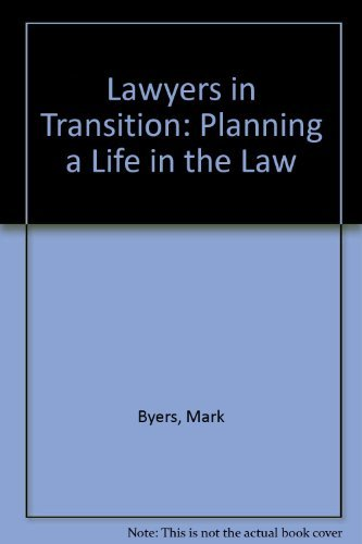 Lawyers in Transition: Planning a Life in the Law (0945736002) by Mark Byers; Don Samuelson; Gordon Williamson