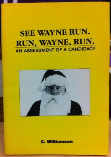 9780945736011: See Wayne run. Run, Wayne, run: An assessment of a candidacy