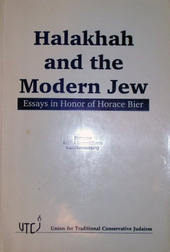 Halakhah and the modern Jew: Essays in honor of Horace Bier: Rabbi J. Leonard Romm and Rabbi ...