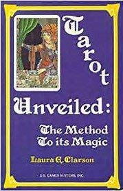 9780945766117: Tarot unveiled: The method to its magic