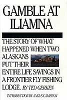 Gamble at Iliamna: Gerken, Ted