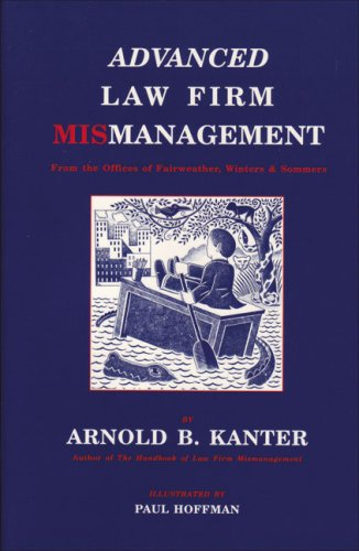 9780945774204: Advanced Law Firm Mismanagement: From the Offices of Fairweather, Winters & Sommers