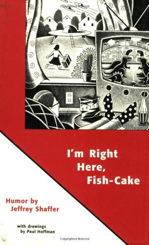 I'm Right Here, Fish-Cake (SIGNED)