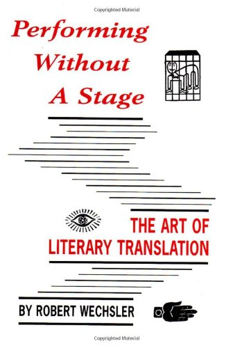 9780945774389: Performing Without a Stage: The Art of Literary Translation