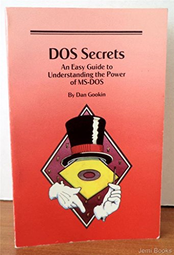 9780945776123: DOS Secrets: Easy Guide to Understanding the Power of M. S.-DOS
