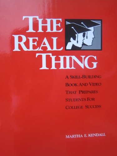 Real Thing: A Skill-Building Book and Video: Martha E. Kendall