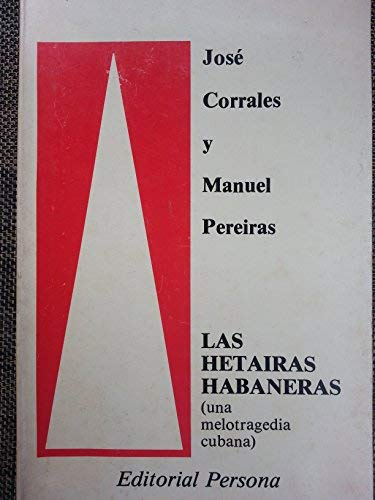 Las hetairas habaneras: Una melotragedia cubana basada en Las troyanas de Euripides (Serie Teatro) ...