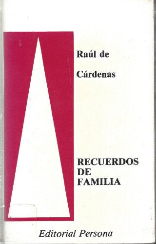Recuredos de familia: C?rdenas, Ra?l de, pr?logo de Yara Gonz?lez-Montes
